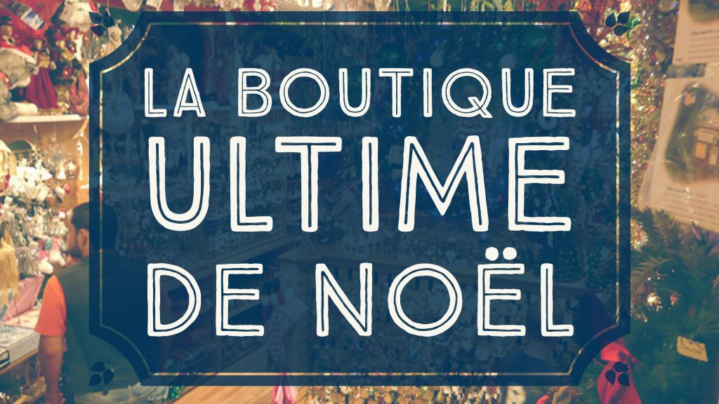 boutique ultime de noel paris