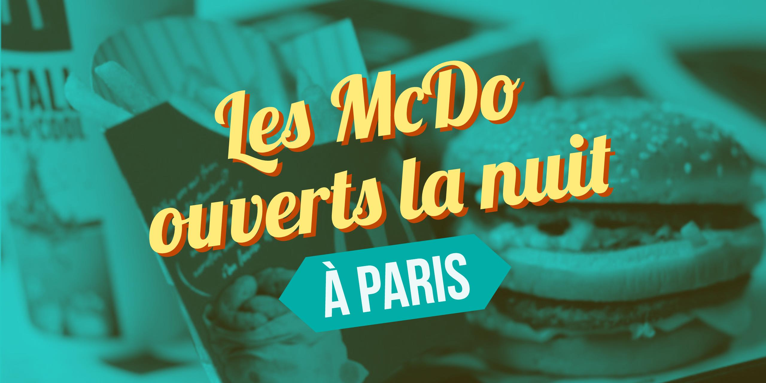 g nial les 5 mcdonald s ouverts 24 24 paris mcdo toute la nuit paris. Black Bedroom Furniture Sets. Home Design Ideas