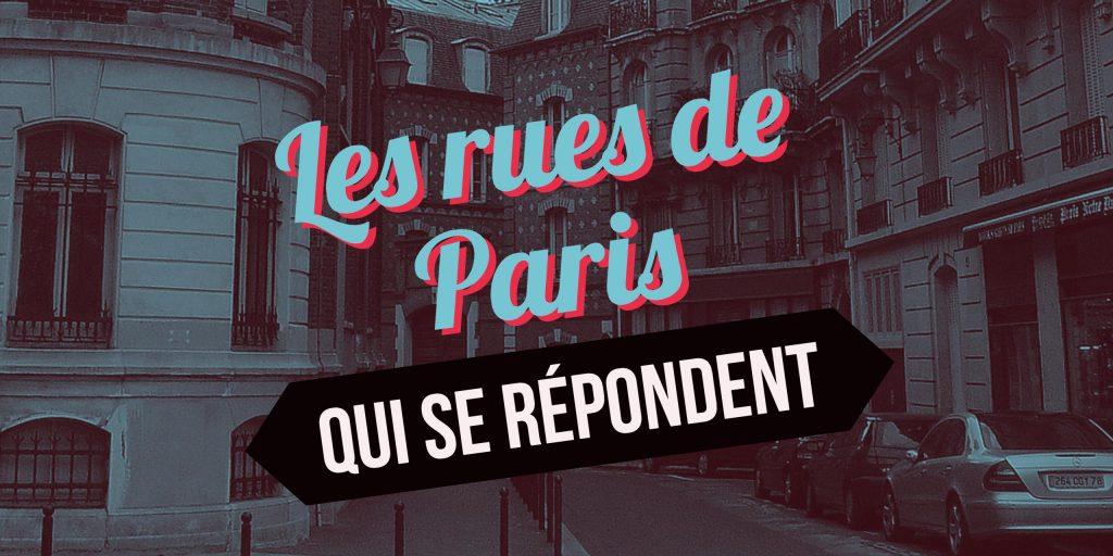 rues de paris qui se répondent