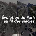 Quand Paris change au fil des siècles !