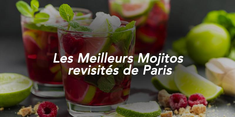 Les Meilleurs Mojitos revisités de Paris