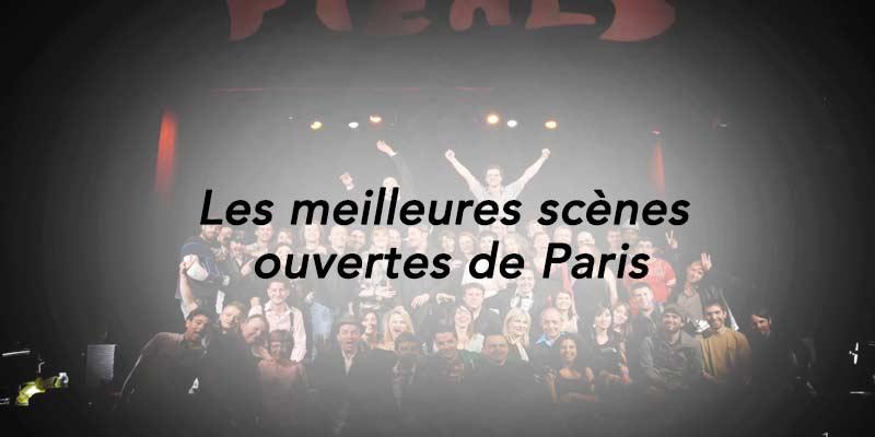 Les meilleures scenes ouvertes de Paris