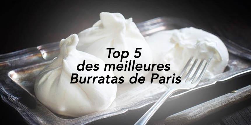 Top 5 des meilleures Burratas de Paris