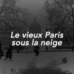 Le vieux Paris sous la neige (photos)