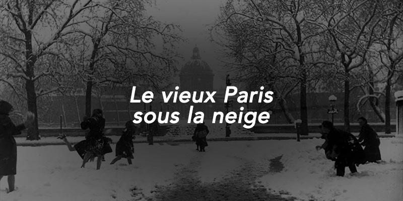 Le vieux Paris sous la neige
