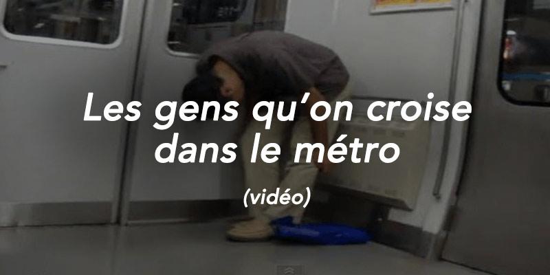 gens qu'on croise dans le métro
