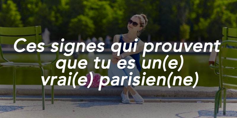 signes qui prouvent que tu es un vrai parisien